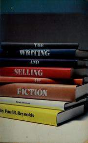 Cover of: The writing and selling of fiction | Paul Revere Reynolds