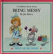 Cover of: A children's book about being messy