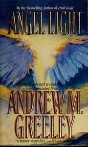 Cover of: Angel light | Andrew M. Greeley