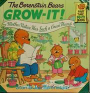 Cover of: The Berenstain Bears grow-it | Stan Berenstain