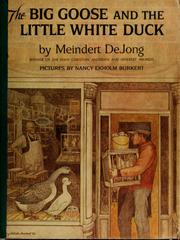 Cover of: The big goose and the little white duck | Meindert DeJong