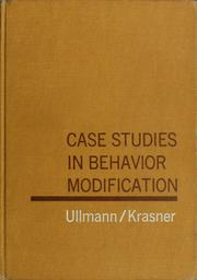 Case studies in behavior modification by Leonard P. Ullmann