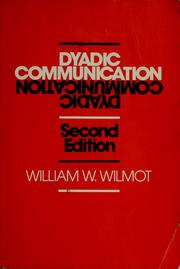Cover of: Dyadic communication | William W. Wilmot