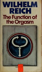 Cover of: The function of the orgasm