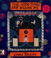 Cover of: The good times are killing me