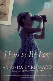 Cover of: How to be lost | Amanda Eyre Ward