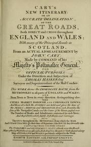 Cover of: Cary's new itinerary, or, an accurate delineation of the great roads ... throughout England and Wales