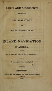 Cover of: Facts and arguments respecting the great utility of an extensive plan of inland navigation in America | Turner Carnac