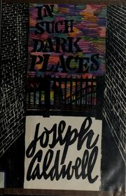 Cover of: In Such Dark Places | Caldwell, Joseph
