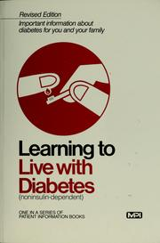Cover of: Learning to live with diabetes (noninsulin-dependent). | Medicine in the Public Interest, inc