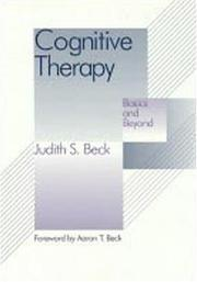Cover of: Cognitive therapy: basics and beyond