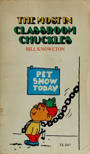 Cover of: The most in classroom chuckles | Bill Knowlton