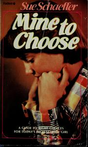 Cover of: Mine to choose | Sue Schaeffer