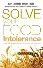 Cover of: Solve Your Food Intolerance | Dr. John Hunter