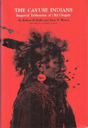 Cover of: The Cayuse Indians | Robert H. Ruby