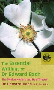 Cover of: The essential writings of Dr. Edward Bach | Edward Bach