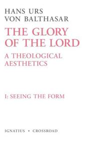 Cover of: Seeing the Form (The Glory of the Lord : a Theological Aesthetics)