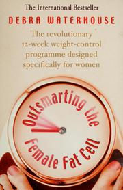 Cover of: Outsmarting the female fat cell | Debra Waterhouse