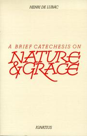 Cover of: brief catechesis on nature and grace | Henri de Lubac