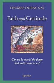 Cover of: Faith and certitude | Thomas Dubay