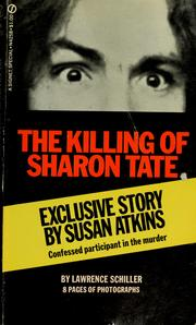 Cover of: The killing of Sharon Tate | Lawrence Schiller