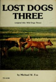 Cover of: Lost dogs three | Fox, Michael W.