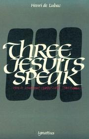 Cover of: Three Jesuits Speak: Yves De Montcheuil 1899-1944, Charles Nicolet 1897-1961, Jean Zupan 1899-1968