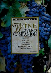 Cover of: Tony Aspler's wine lover's companion: all about wines from Canada's most widely read wine columnist and author.