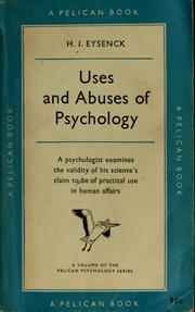 Uses and abuses of psychology by Eysenck, H. J.
