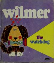Cover of: Wilmer the watchdog | Lael Littke