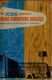 Cover of: The Wise Practical Home Furniture Builder