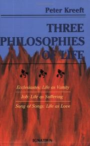 Cover of: Three philosophies of life: Ecclesiastes--life as vanity, Job--life as suffering, Song of Songs--life as love
