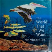 Cover of: The world that we want | Kim Michelle Toft