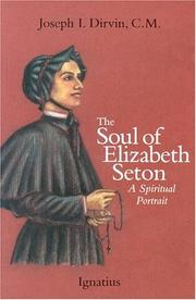 The soul of Elizabeth Seton by Joseph I. Dirvin