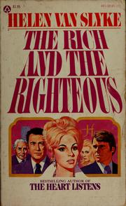The Rich and the Righteous by Helen Van Slyke