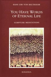 Cover of: You have words of eternal life: Scripture Meditations