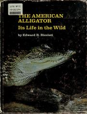 Cover of: The American alligator: its life in the wild