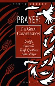 Cover of: Prayer: The Great Conversation-Straight Answers to Tough Questions About Prayer