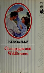 Cover of: Champagne and Wildflowers (Silhouette Romance, No 799) | Ellis