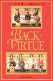 Cover of: Back to virtue: traditional moral wisdom for modern moral confusion