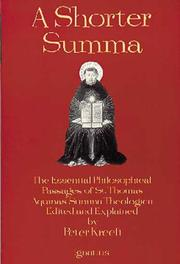 Cover of: A shorter Summa: the most essential philosophical passages of St. Thomas Aquinas' Summa theologica