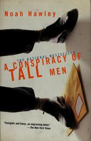 Cover of: A conspiracy of tall men | Noah Hawley