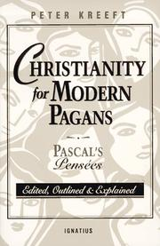 Cover of: Christianity for modern pagans: Pascal's Pensées edited, outlined, and explained