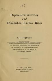 Cover of: Depreciated currency and diminished railway rates