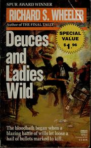 Cover of: Deuces and ladies wild | Richard S. Wheeler