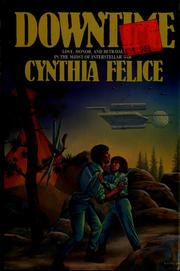 Cover of: Downtime | Cynthia Felice