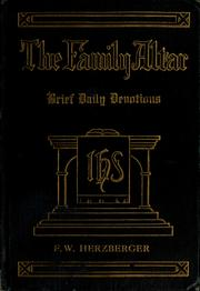 Cover of: The family altar | F. W. Herzberger