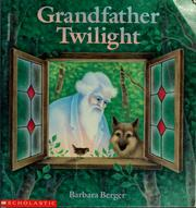 Cover of: Grandfather Twilight | Berger, Barbara