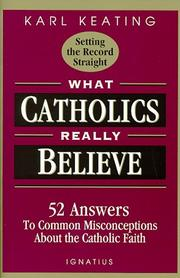 Cover of: What Catholics really believe--setting the record straight
