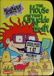 Cover of: The house that Chuckie built
